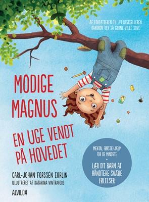 Modige Magnus - En uge vendt på hovedet Carl-Johan Forssén Ehrlin 9788741507521