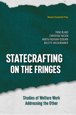 Statecrafting at the Fringes Bolette Moldenhawer, Christian Ydesen, Trine Øland, Marta Padovan-Özdemir 9788763546454