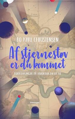 Af stjernestøv er du kommet Bo Karl Christensen 9788793825109