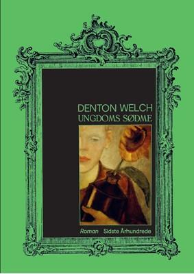 Ungdoms sødme Denton Welch 9788797083659