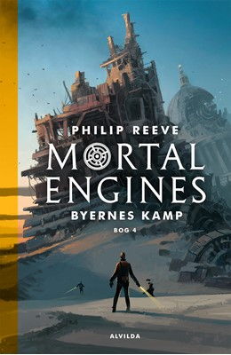 Mortal Engines 4: Byernes kamp Philip Reeve 9788741501352