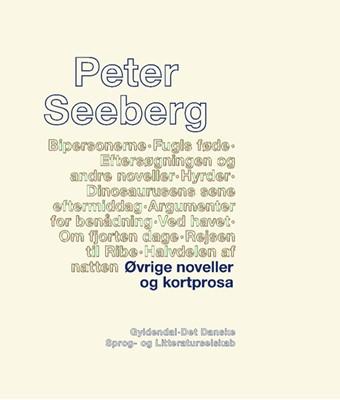 Øvrige noveller og kortprosa Peter Seeberg 9788702282221