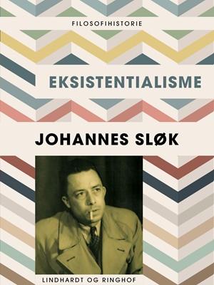 Eksistentialisme Johannes Sløk 9788711624005