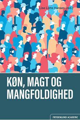 Køn, magt og mangfoldighed Lise Lotte Hansen (red.) 9788771188066