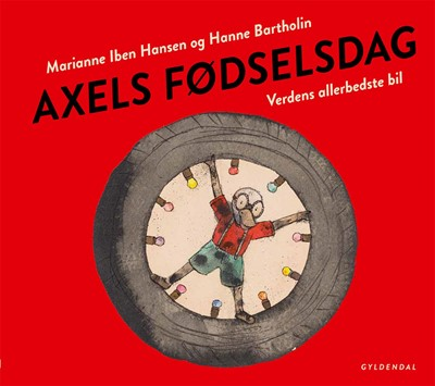 Axels fødselsdag. Verdens allerbedste bil - Lyt&læs Marianne Iben Hansen 9788702294026