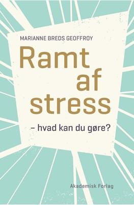Ramt af stress Marianne Breds Geoffroy 9788750055419