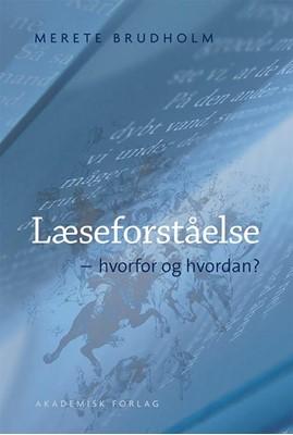 Læseforståelse - hvorfor og hvordan? 2.udg. Merete Brudholm 9788750041665