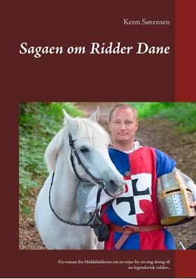 Sagaen om Ridder Dane Kenn Sørensen 9788743035312