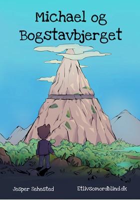 Michael og Bogstavbjerget Jesper Sehested 9788799984152