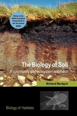 The Biology of Soil Richard D. (Institute of Environmental and Natural Sciences Bardgett 9780198525035
