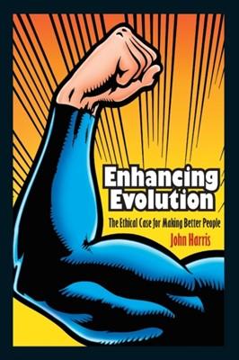 Enhancing Evolution John Harris 9780691148168