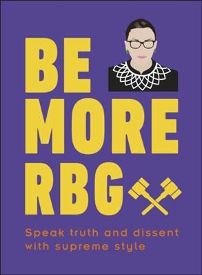 Be More RBG Marilyn Easton 9780241418697