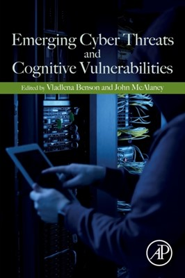 Emerging Cyber Threats and Cognitive Vulnerabilities  9780128162033