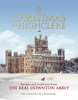 Christmas at Highclere The Countess of Carnarvon 9781848095229