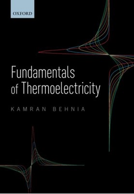 Fundamentals of Thermoelectricity Kamran (Senior Researcher (Directeur de Recherche) Behnia 9780198847946
