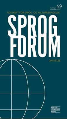 Sprogforum 69: Dannelse Helle Rørbech (red.), Francesco Caviglia, Susana Silvia Fernandez, Louise Tranekjær 9788778675231