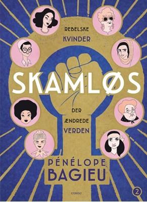 Skamløs 2 - rebelske kvinder der ændrede verden Pénélope Bagieu 9788770857888
