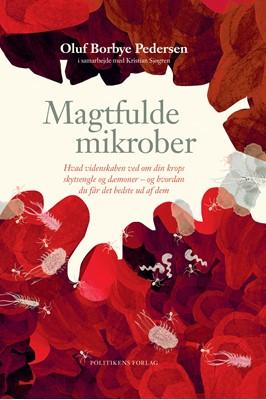 Magtfulde mikrober Oluf Borbye Pedersen, Kristian Sjøgren 9788740057423