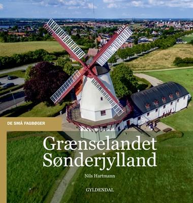 Grænselandet Sønderjylland Nils Hartmann 9788702293906