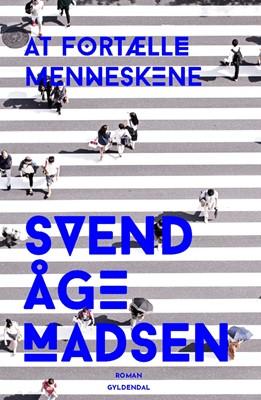 At fortælle menneskene Svend Åge Madsen 9788702291896