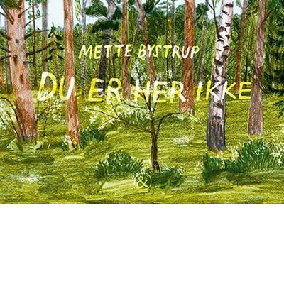 Du er her ikke Mette Bystrup 9788771515138