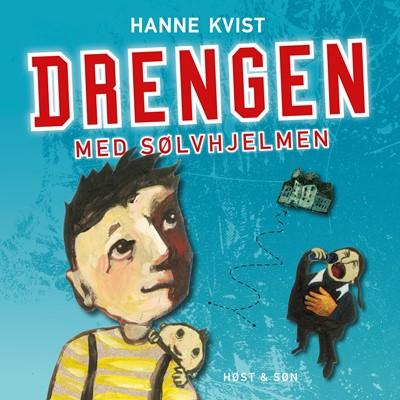 Drengen med sølvhjelmen Hanne Kvist 9788763865241