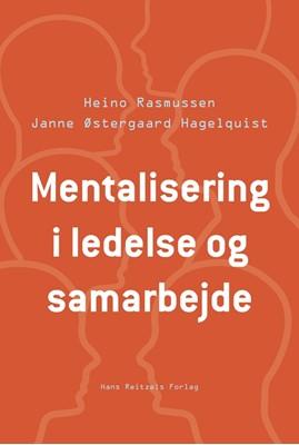Mentalisering i ledelse og samarbejde Janne Østergaard Hagelquist, Heino Rasmussen 9788741266046