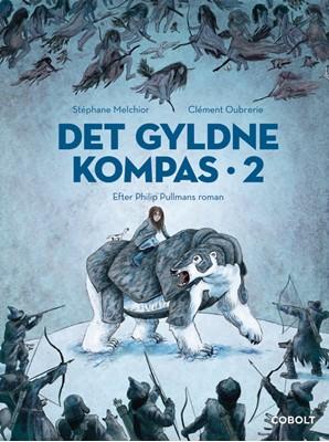 Det Gyldne Kompas 2 Stéphane Melchior efter Philip Pullmans roman 9788770858021