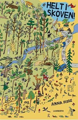 Helt i skoven! Anna Fiske 9788772249421