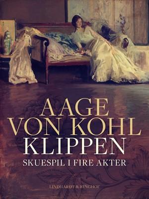 Klippen. Skuespil i fire akter Aage von Kohl 9788726002706