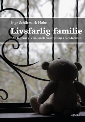 Livsfarlig familie Inge Schützsack Holm 9788793846562