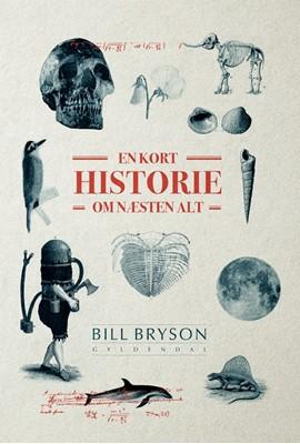 En kort historie om næsten alt Bill Bryson 9788702177978