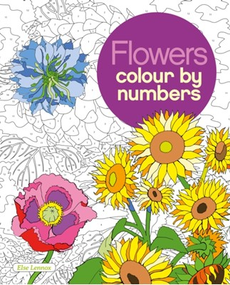 Flowers Colour by Numbers Arcturus Publishing 9781784049799