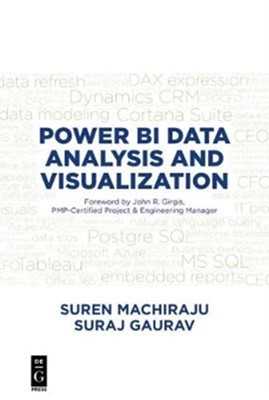Power BI Data Analysis and Visualization Suraj Gaurav, Suren Machiraju 9781547416783