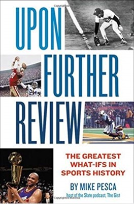 Upon Further Review Mike Pesca 9781455540372