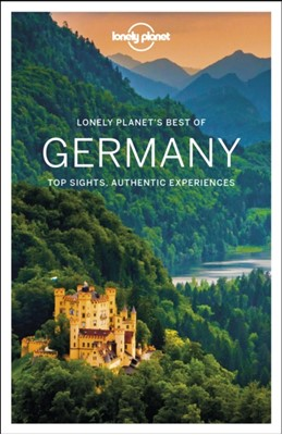 Lonely Planet Best of Germany Lonely Planet, Kerry Christiani, Catherine Le Nevez, Marc Di Duca, Leonid Ragozin, Andrea Schulte-Peevers, Benedict Walker 9781786573902