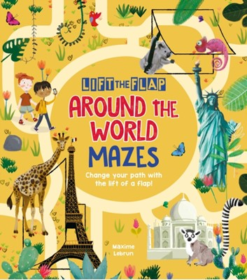 Lift-the-Flap: Around the World Mazes Maxime Lebrun 9781788281119