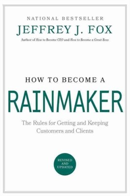 How to Become a Rainmaker Jeffrey J. Fox 9780786865956