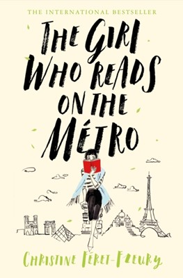The Girl Who Reads on the Metro Christine Feret-Fleury 9781509868339