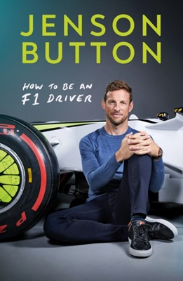 How To Be An F1 Driver Jenson Button 9781788702614