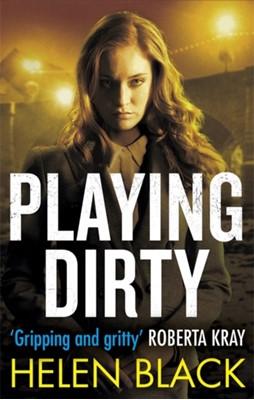 Playing Dirty Helen Black 9781472129871
