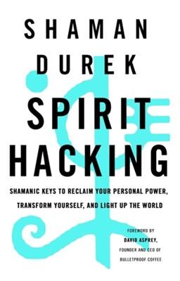 Spirit Hacking Shaman Durek 9781529376685