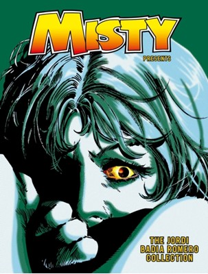 Misty Presents: The Jordi Badia Romero Collection Jordi Badia Romero, Enrique Romero 9781781086896