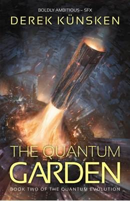 The Quantum Garden Derek Kunsken 9781781085714