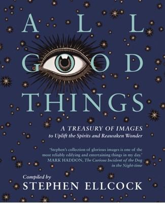 All Good Things Stephen Ellcock 9781912836000