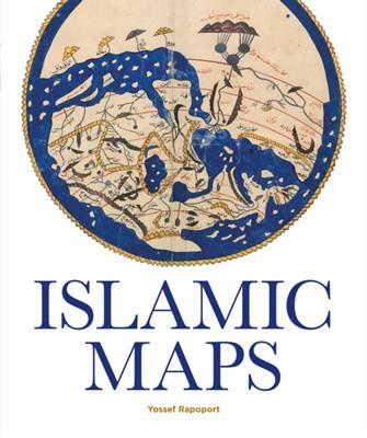 Islamic Maps Yossef Rapoport 9781851244928