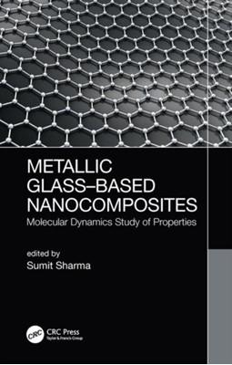 Metallic Glass-Based Nanocomposites  9780367076702