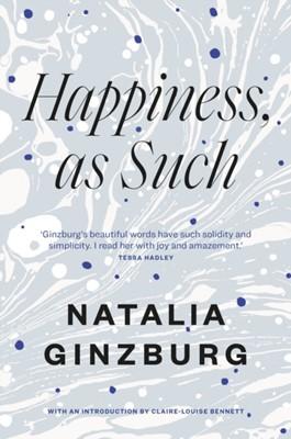 Happiness, As Such Natalia Ginzburg 9781911547440