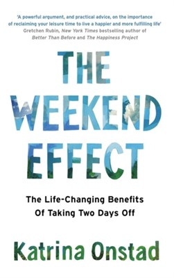 The Weekend Effect Katrina Onstad 9780349411200