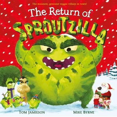The Return of Sproutzilla! Tom Jamieson 9781509894611